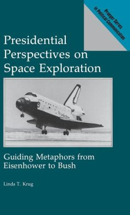 Presidential Perspectives On Space Exploration