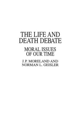 The Life and Death Debate: Moral Issues of Our Time