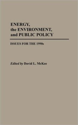 Energy, The Environment, And Public Policy