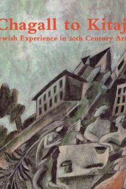 Chagall to Kitaj: Jewish Experience in 20th Century Art