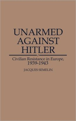 Unarmed Against Hitler