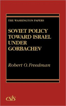 Soviet Policy Toward Israel Under Gorbachev