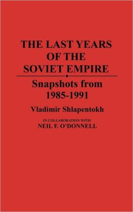 The Last Years Of The Soviet Empire
