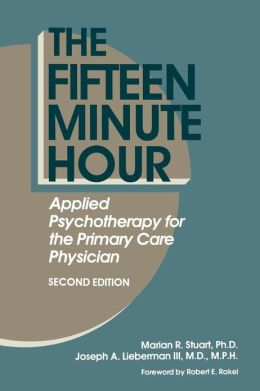 Fifteen Minute Hour: Applied Psychotherapy for the Primary Care Physician