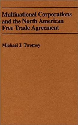 Multinational Corporations And The North American Free Trade Agreement
