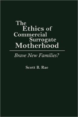 The Ethics Of Commercial Surrogate Motherhood