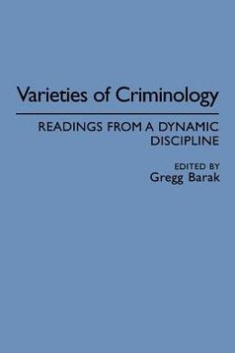 Varieties of Criminology: Readings from a Dynamic Discipline