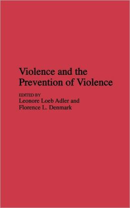 Violence And The Prevention Of Violence