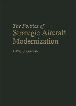 The Politics of Strategic Aircraft Modernization