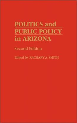 Politics And Public Policy In Arizona