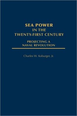 Sea Power In The Twenty-First Century
