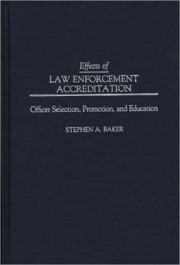Effects of Law Enforcement Accreditation: Officer Selection, Promotion, and Education