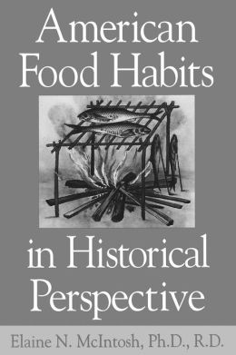 American Food Habits in Historical Perspective