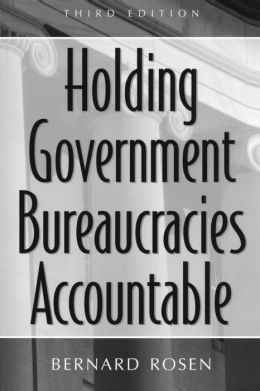 Holding Government Bureaucracies Accountable, Third Edition