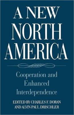 A New North America: Cooperation and Enhanced Interdependence