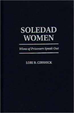 Soledad Women: Wives of Prisoners Speak Out