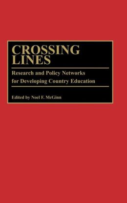 Crossing Lines: Research and Policy Networks for Developing Country Education