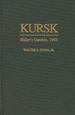 Kursk: Hitler's Gamble, 1943