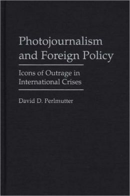 Photojournalism And Foreign Policy