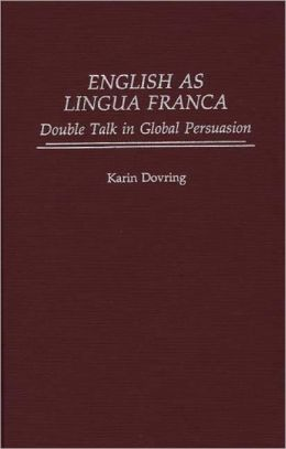 English As Lingua Franca: Double Talk in Global Persuasion