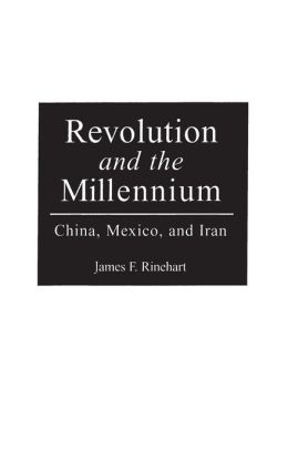 Revolution and the Millennium: China, Mexico, and Iran