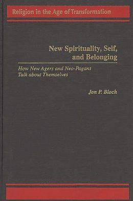 New Spirituality, Self, And Belonging