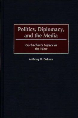 Politics, Diplomacy, And The Media