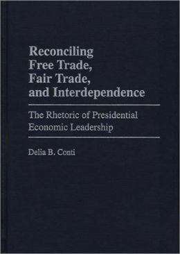 Reconciling Free Trade, Fair Trade, And Interdependence