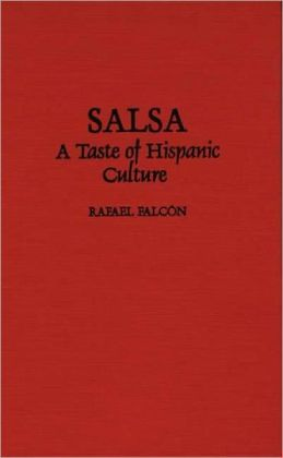 Salsa: A Taste of Hispanic Culture