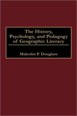 History, Psychology, And Pedagogy Of Geographic Literacy