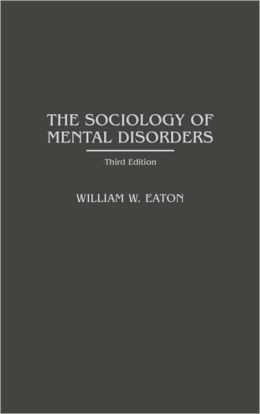 The Sociology of Mental Disorders