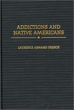 Addictions And Native Americans