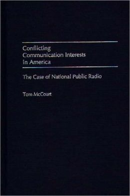 Conflicting Communication Interests in America: The Case of National Public Radio