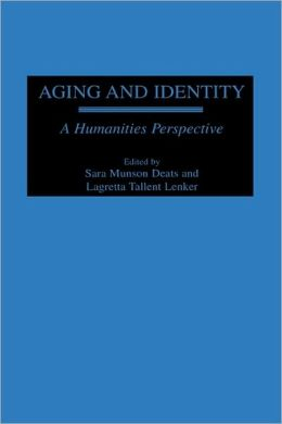 Aging and Identity: A Humanities Perspective