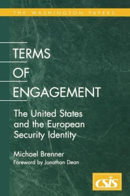 Terms of Engagement: The United Staes and the European Security Identity