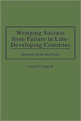 Wringing Success From Failure In Late-Developing Countries