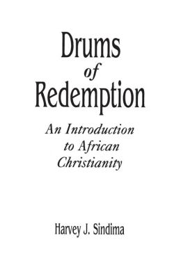 Drums of Redemption: An Introduction to African Christianity