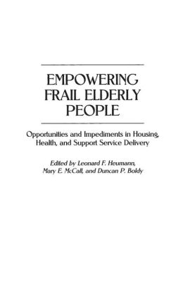 Empowering Frail Elderly People: Opportunities and Impediments in Housing, Health, and Support Service Delivery