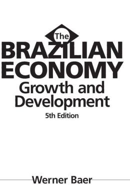 The Brazilian Economy: Growth and Development 5th Edition