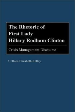 Rhetoric Of First Lady Hillary Rodham Clinton