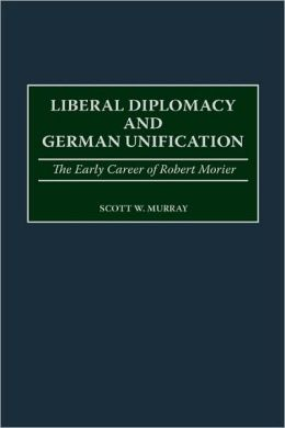 Liberal Diplomacy And German Unification