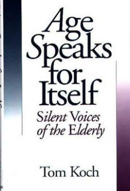 Age Speaks for Itself: Silent Voices of the Elderly