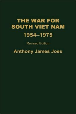 The War for South Viet Nam, 1954-1975