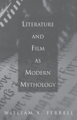 Literature and Film as Modern Mythology