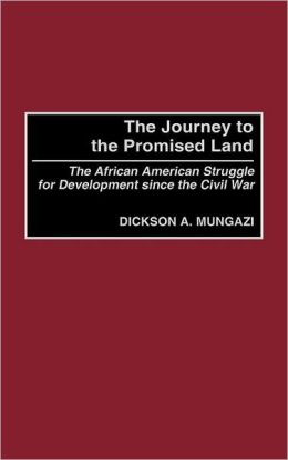 The Journey to the Promised Land: The African American Struggle for Development since the Civil War