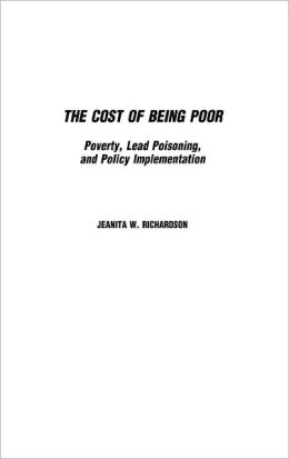 Cost of Being Poor: Poverty, Lead Poisoning, and Policy Implementation