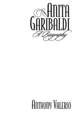 Anita Garibaldi: A Biography