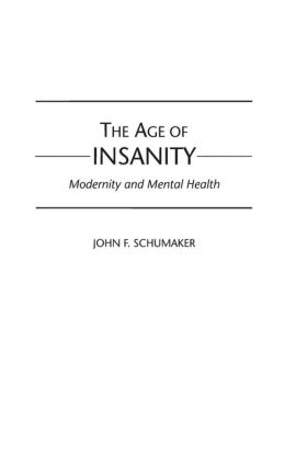 The Age of Insanity: Modernity and Mental Health