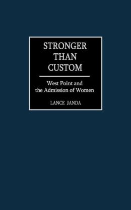 Stronger than Custom: West Point and the Admission of Women