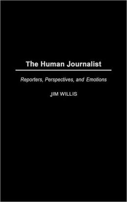 Human Journalist: Reporters, Perspectives, and Emotions